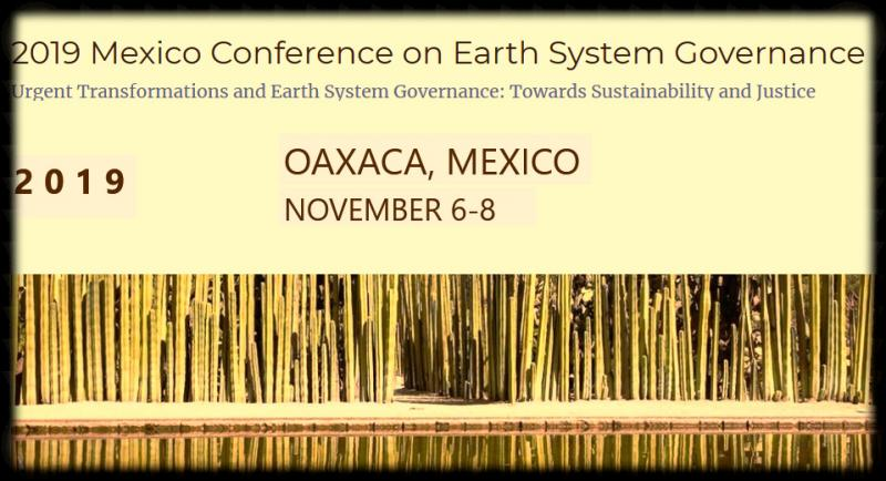 Welcome to the website of the 2019 Mexico Conference on Earth System Governance, 6 – 8 November 2019, Oaxaca, Mexico. The conference is hosted by the National Autonomous University of Mexico , together with the Earth System Governance Project.  The 2019 Mexico Conference will be organized around the five analytical lenses structuring the new earth system governance research agenda, as captured in the 2018 Science and Implementation Plan; and a sixth stream focusing on specific issues and challenges relevant to the Latin American region.