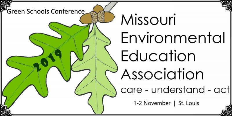 2019 Missouri Green Schools and Environmental Education Conference November 1-2 St. Louis  Check back for details in March 2019