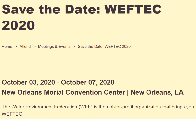 The Water Environment Federation (WEF) is the not-for-profit organization that brings you WEFTEC.   WEFTEC 2020 With almost 200 technical sessions, workshops, mobile sessions, local facility tours and 1,000+ exhibitors, this is an event you won't want to miss!