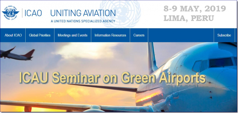 "Building upon the success of the first ICAO Seminar on Green Airports​, held in November 2017, this second ICAO Seminar on Green Airports will provide an update on the progress achieved thus far, and address new and emerging issues in the field of airport management and environmental best practices.     The Seminar topics will reflect the diverse range of activities involved in the management of a ""Green Airport"", including climate change adaptation, renewable energy, community engagement and sustainability reporting. In addition, circular economy and the financing of environmental projects and mitigation measures will be explored, with emphasis on the perspective from South American (SAM) regional stakeholders"