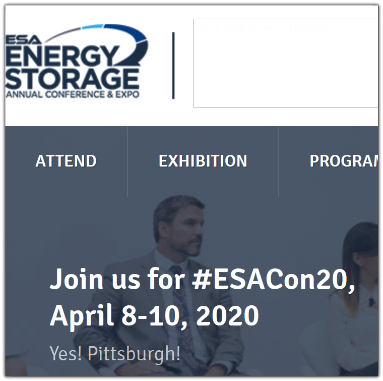 ESA's Annual Energy Storage Conference & Expo (#ESACon19) highlighted the trend of expansion, inclusion, and integration and offers opportunities for you and your business to expand, include, and integrate.  Over the course of three days, attendees engaged in a compelling program driven by three key themes: Changing How Business Gets Done, Building Out the storagePLUS Network, and Game Changers: New End Uses & Users. Mark your calendars for #ESACon20, April 8-10 in Pittsburgh, PA!