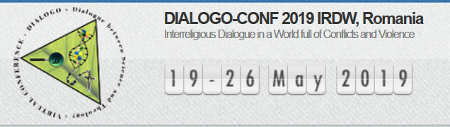 DIALOGO Conferences & Journal (virtual conference) gives you a great new way to participate in a fully fledged, scientific and professional conference without attending it in-person. DIALOGO is not only a highly-indexed Journal, but it also grates you the opportunity of debating and discussing with peers on topics you are most passionate of. Dialogo Virtual Conference is designed to provide maximum interaction within a community of thinkers, in the dialog between any religion and any type of science, both for scientific and theologians groups. It serves as the mean to connect and engage creative educators, researchers, theologians, physicists, chemists, mathematicians, biologists, geneticists, anatomists, neurologists, psychologists and others, in the topics and fields in which they are most passionate about. In the virtual conference, you have access to all articles in the conference at any time and can use virtual discussion with the author of any article at any stage with an opportunity to discuss ideas, findings, and how to proceed with a project in the future. In this regard, WE invite you to stand by us in two different events as follows:    1st event     Interreligious Dialogue in a World full of Conflicts and Violence    (DIALOGO-CONF 2019 IRDW), Slovakia-Romania May 19-26, 2019