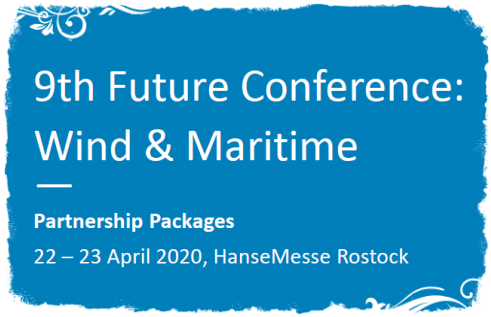 The 9th Future Conference Wind & Maritime – the conference in the Northeast that connects wind energy with maritime economy – will highlight market and technology trends in the fields onshore and offshore wind energy combined with integrated energy, maritime economy and ocean engineering from 22 to 23 April 2020 in Rostock.   International wind energy markets, grid expansion and safety, maritime technology innovations, new impulses for wind energy, research & development and usage of renewable energies will be some of the thematic focuses of twelve forums in total. Information exchange and networking for new business of more than 250 expected national and international participants are the overall objectives here.