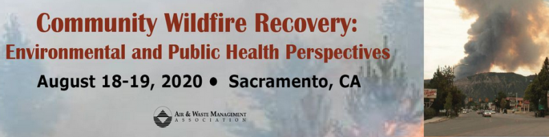 This conference will bring together public and environmental health providers, emergency responders, experts in community recovery, and disaster cleanup professionals to present the latest tools, concepts, and approaches to help us understand the community effects of wildfire and better prepare for the future.