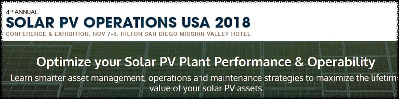 What you will achieve at the Solar PV Operations USA 2018 conference      NETWORK WITH 500+ SOLAR PV EXEC'S      Meet the leaders who develop, own, operate and service the majority of the USA's PV assets.     DELIVER SUPERIOR SOLAR PV ASSET MANAGEMENT      Make better investment decisions to protect the long-term value of your PV assets     REDUCE SOLAR PV O&M COST      Receive case study examples of PV O&M strategy development along with advanced tools and techniques to reduce O&M costs     MEET ALL THE US SOLAR PV OWNER/OPERATORS      Understand who they are, what projects they are planning, and upcoming opportunities for partnerships and O&M service contracts