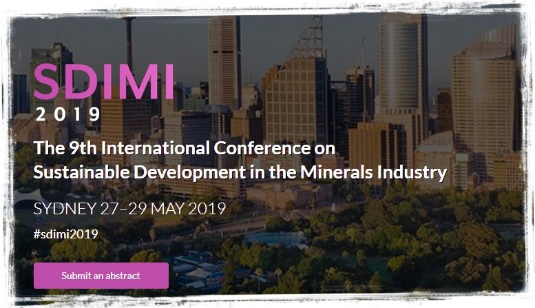AusIMM and the Australian Centre for Sustainable Mining Practices (ACSMP) at the University of NSW will jointly host the 9th International Conference on Sustainable Development in the Minerals Industry (SDIMI 2019).  The theme for SDIMI 2019 is Embedding Social Licence: Perspectives and Promises.