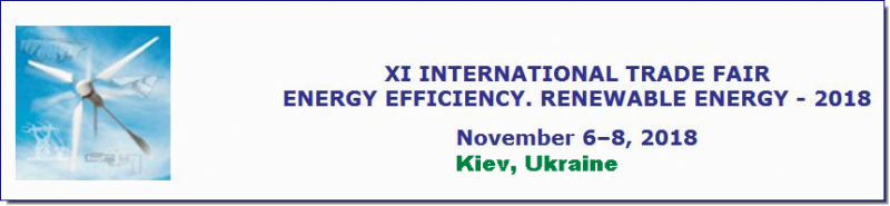 "(renewable energy, alternative types of fuel, energy effective and energy saving technologies, equipment, materials in power engineering, industry, building, housing and communal services, agro‑industry complex)  XI International Trade Fair ""ENERGY EFFICIENCY. RENEWABLE ENERGY - 2018"" - is the leading event on the territory of Ukraine in the field of the effective use of fuel and energy resources, renewable energy sources and alternative types of fuel will take place in Kyiv on November 6-8, 2018 at the largest Ukrainian International exhibition area."