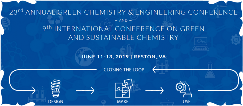 The 23rd Annual Green Chemistry & Engineering Conference and 9th International Conference on Green and Sustainable Chemistry will be held together from the 11-13 of June, 2019 in Reston, Virginia.  The Green Chemistry & Engineering Conference (GC&E), hosted by the American Chemical Society's Green Chemistry Institute, has been a meeting ground for advancing sustainable science and solutions since 1996.  The International Conference on Green and Sustainable Chemistry (GSC) brings the global green chemistry community together every other year by selecting a new location to convene. The last GSC was held in Melbourne, Australia in 2017.  The ACS Green Chemistry Institute is pleased to bring these two events together for three days of oral and poster sessions, keynotes, social events, and workshops in the Washington DC metro region. Join us at this unique event!