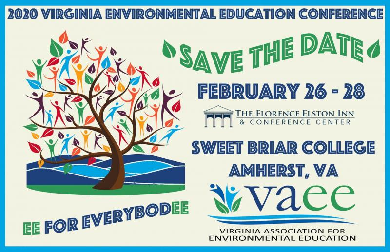 "We are so excited for the 2020 VAEE Conference. This year's conference theme ""EE for EverybodEE"" is a celebration and call to action to make environmental education accessible to everyone in the Commonwealth. Featuring workshops, networking, field trips and a day and a half of concurrent session VAEE 2020 promises to be our most exciting conference yet!  The 2020 Virginia Environmental Education Conference will be held at the Florence Elston Inn & Conference Center at Sweet Briar College in Amherst, Virginia from Wednesday, February 26th to Friday, February 28th."