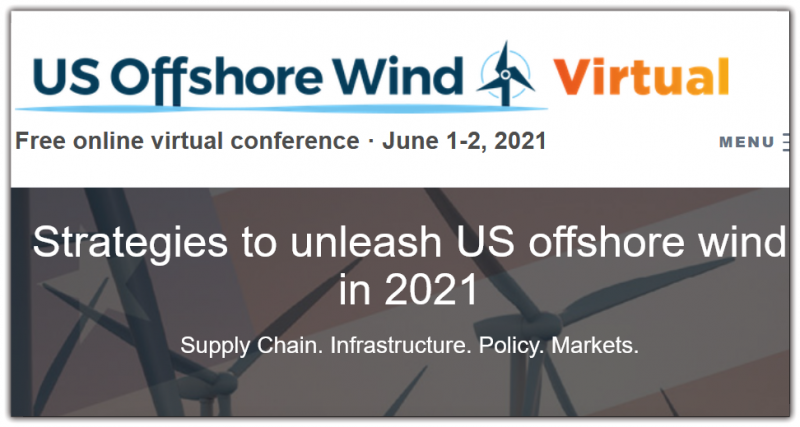 Our 2021 event is about unleashing US offshore wind's true potential and placing it at the heart of America's green recovery. Executives speakers will discuss strategies to remove bottlenecks and continue momentum as they set the priority agenda for US offshore wind.  US Offshore Wind 2021 will teach you everything there is to know about US offshore wind including financing, permitting, supply chain development, transmission planning, construction and installation, floating wind, regulatory updates, project case studies and many more topics - no stone will be left unturned!